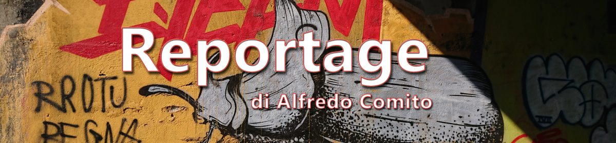 Reportage diAlfredoComito
